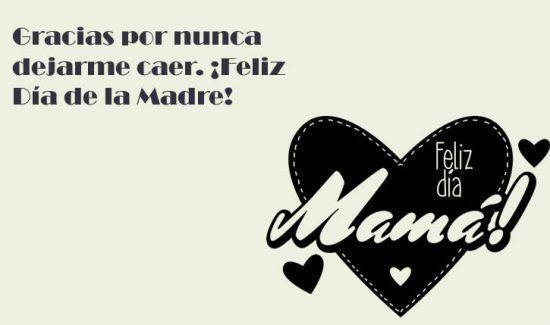 Gracias por nunca dejarme caer. ¡Feliz Día de la Madre!