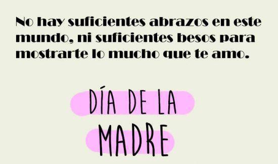 No hay suficientes abrazos en este mundo, ni suficientes besos para mostrarte lo mucho que te amo. ¡Feliz Día de la Madre!