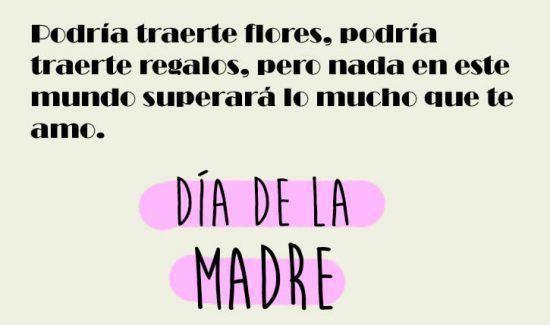 Podría traerte flores, podría traerte regalos, pero nada en este mundo superará lo mucho que te amo. ¡Feliz Día de la Madre!